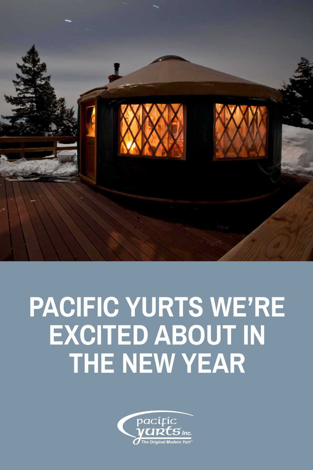 Pacific-Yurts-we-are-excited-about-in-the-new-year